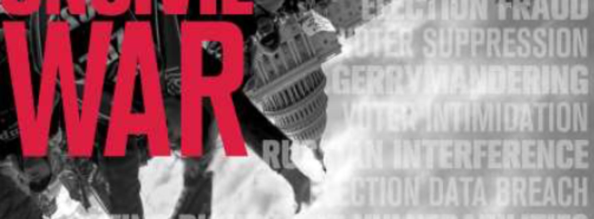 Uncivil War: US Elections Under Siege