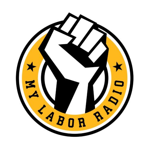 My Labor Radio, 8-9p
